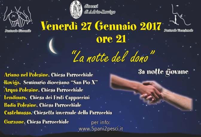 """""""La notte del dono"""". Venerdì 27 Gennaio la 3a Notte giovane. Badia si ritrova il Venerdì successivo"""