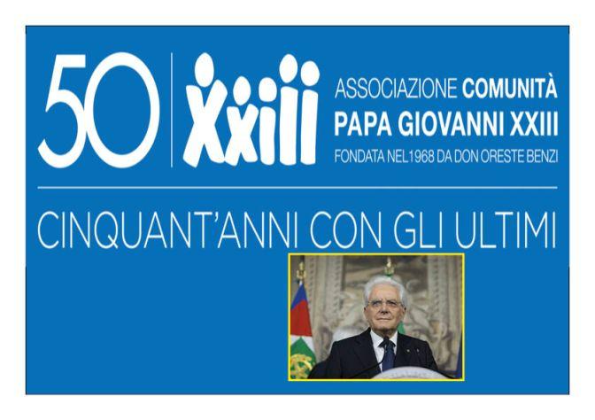 Il Presidente della Repubblica Mattarella sarà presente per i 50 anni della Comunità Papa Giovanni XXIII